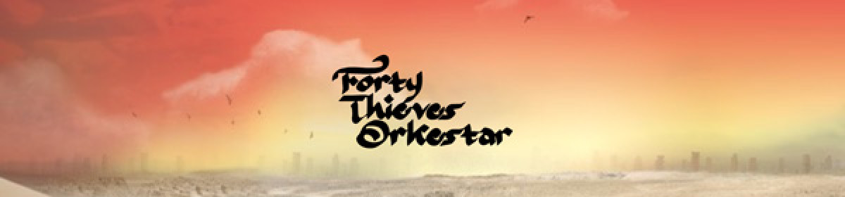 Forty Thieves Orkestar